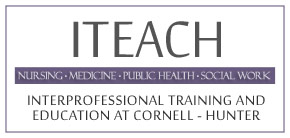 ITEACH Project: Interprofessional Education (IPE) at Cornell-Hunter