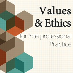 IPE eLearning Resources: Values-Ethics for Interprofessional Practice