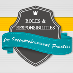 IPE eLearning Resources: Roles & Responsibilities for Interprofessional Practice